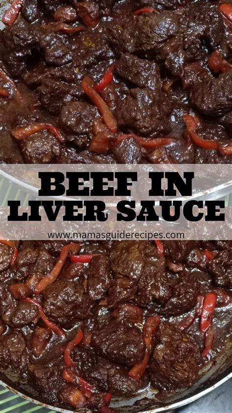 BEEF IN LIVER SAUCE - Mama's Guide Recipes