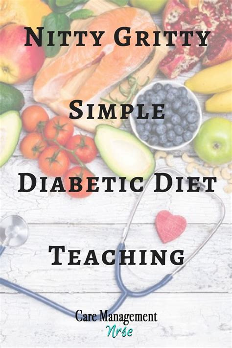 Nitty Gritty Simple Diabetic Diet Teaching - Care