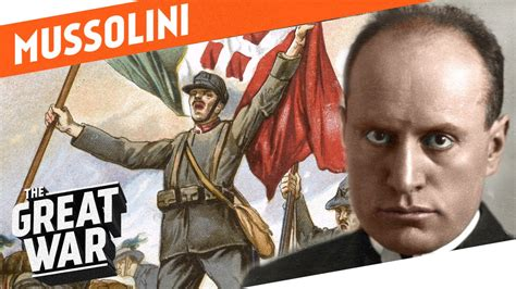 From Socialist to Fascist - Benito Mussolini in World War